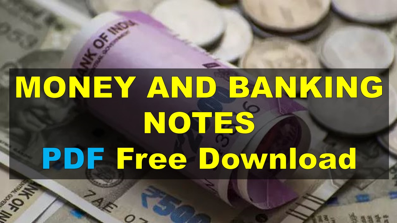 MONEY AND BANKING NOTES PDF Free Download